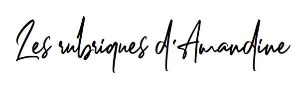 Les rubriques d'Amandine