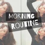 Morning Routine !